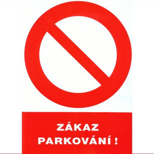 Tabulka - ZÁKAZ PARKOVÁNÍ !